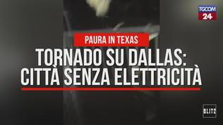 Tornado a Dallas, città senza elettricità | Guarda il video
