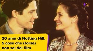 20 anni di Notting Hill, 5 cose che (forse) non sai del film
