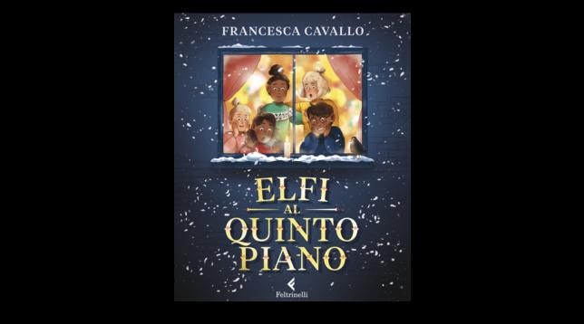 """""""Elfi al quinto piano"""", la fiaba di Natale di Francesca Cavallo"""