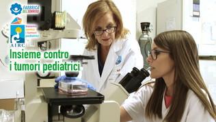 Insieme ad AIRC nella ricerca contro i tumori infantili