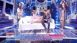 """""""Live Non è la d'Urso"""", Can Yaman si racconta: """"Amo l'Italia, a Napoli mi hanno accolto come Maradona"""""""