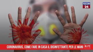 Coronavirus, come fare in casa il disinfettante per le mani