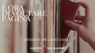 Coronavirus, Mondadori lancia la campagna #IoEscoConLaFantasia