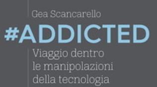 #Addicted, ecco come la tecnologia ci ha reso dipendenti da web e smartphone