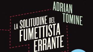 """Le confessioni diAdrian Tomine nel suo """"La solitudine del fumettista errante"""""""