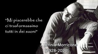 Addio a Ennio Morricone, le sue frasi celebri