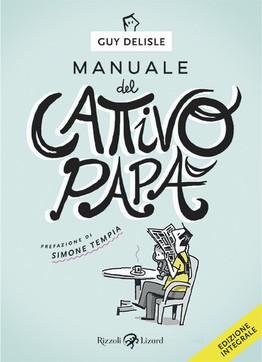 """""""Manuale del cattivo papà"""" diGuy Delisle"""