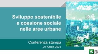 Dallo sviluppo sostenibile alla coesione sociale nelle aree urbane: investimenti per il rilancio della Lombardia