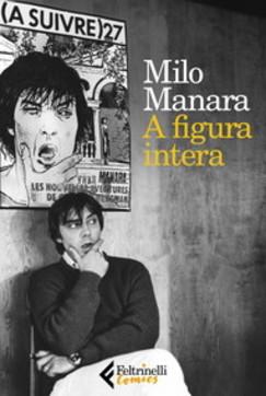"""In libreria """"A figura intera"""", """"Felliniana"""" e """"Lo scimmiotto"""" di Milo Manara"""