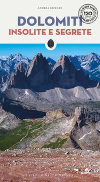 """Un viaggio alla scoperta delle Dolomiti più """"insolite e segrete"""""""